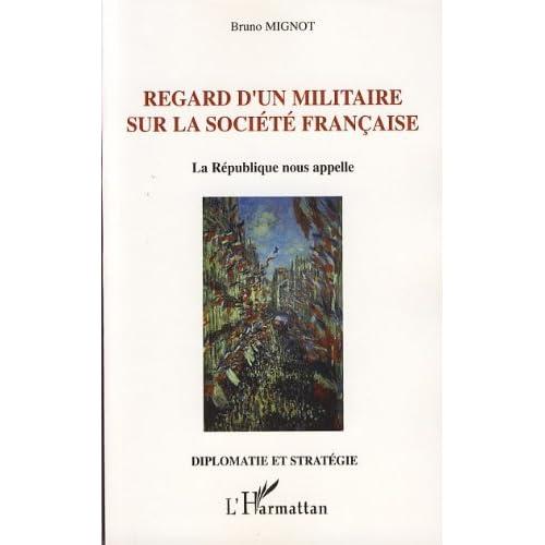 Regard d'un militaire sur la société française : La République nous appelle (Diplomatie et stratégie)