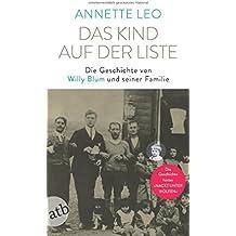 Das Kind auf der Liste: Die Geschichte von Willy Blum und seiner Familie