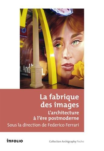 La fabrique des images - L'architecture  l're postmoderne
