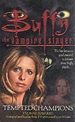 Tempted Champions (Buffy the Vampire Slayer) by Yvonne Navarro (2002-04-02)