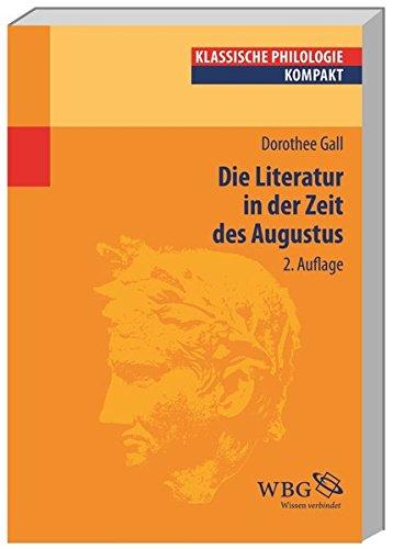 Die Literatur in der Zeit des Augustus (Klassische Philologie kompakt)