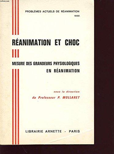 REANIMATION ET CHOC : MESURE DES GRANDEURS PHYSIOLOGIQUES EN REANIMATION