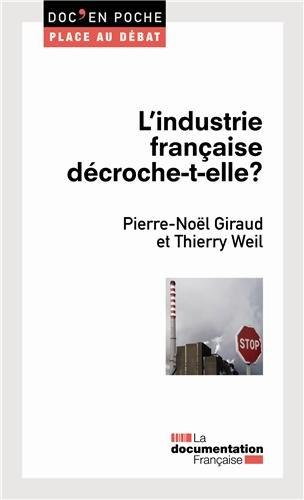 L'industrie française décroche-t-elle ? par Pierre-Noël Giraud
