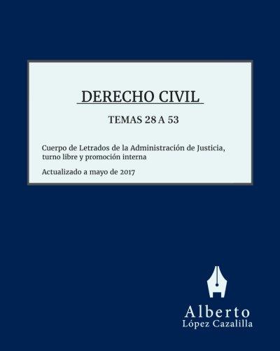 Derecho Civil - Temas 28 a 53: Acceso al Cuerpo de Letrados de la Administración de Justicia, turno libre y promoción interna