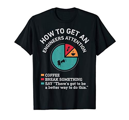 How To Get An Engineers Attention Funny Engineer Engineering T-Shirt (Engineering-shirt)