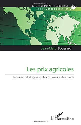 Les prix agricoles: Nouveau dialogue sur le commerce des bleds par Jean-Marc Boussard