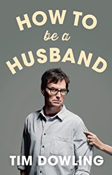 How to Be a Husband par [Dowling, Tim]
