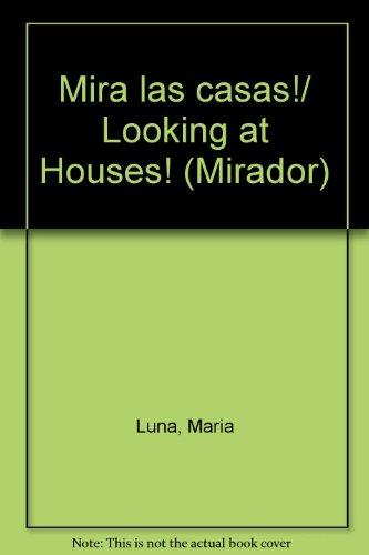 Mira las casas!/Looking at Houses! (Mirador) por Maria Luna