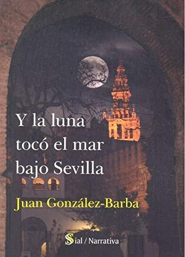 Y la luna tocó el mar bajo Sevilla