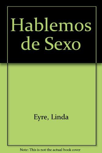 Descargar Libro Hablemos de Sexo de Linda Eyre