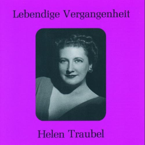 Lebendige Vergangenheit - Helen Traubel
