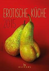 Erotische Küche 2015: OLIVER's Kochschule