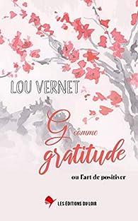 G comme gratitude : ou l\'art de positiver par Lou Vernet