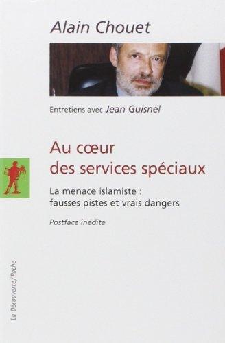 Au coeur des services spciaux de Alain CHOUET (Postface, Auteur), Jean GUISNEL (11 avril 2013) Broch