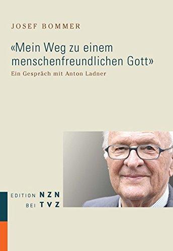 Image of «Mein Weg zu einem menschenfreundlichen Gott»: Ein Gespräch mit Anton Ladner