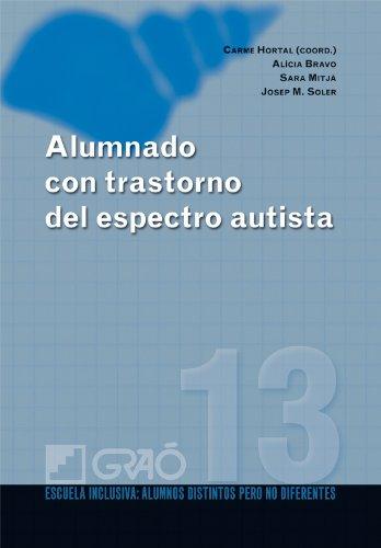 Alumnado con trastorno del espectroautista: 013 (Escuela Inclusiva) por Carme Hortal Espi