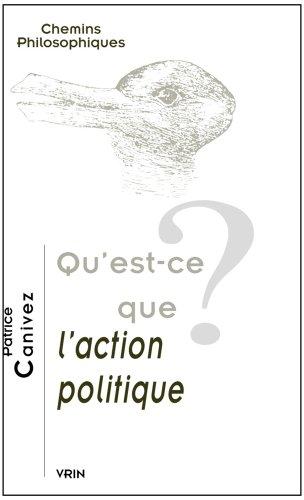 Qu'est-ce que l'action politique? par Patrice Canivez