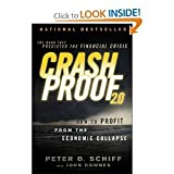 Crash Proof 2.0: How to Profit From the Economic Collapse by Schiff, Peter D. 2nd (second) Edition (11/8/2011)