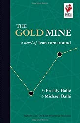 The Gold Mine: A Novel of Lean Turnaround by Freddy Balle (2005-05-30)
