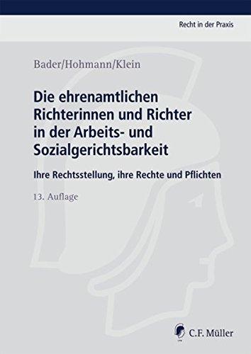 Die ehrenamtlichen Richterinnen und Richter in der Arbeits- und Sozialgerichtsbarkeit: Ihre Rechtsstellung, ihre Rechte und Pflichten (Recht in der Praxis)