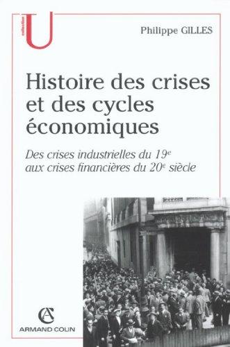 Histoire des crises et des cycles économiques : Des crises industrielles du 19e siècle aux crises financières acutelles