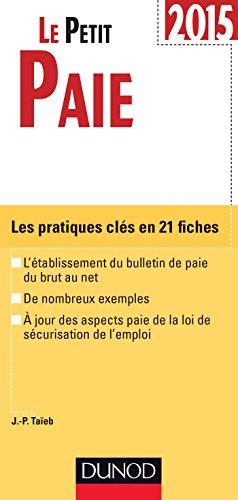 Le Petit Paie 2015: Les pratiques clés en 21 fiches par Jean-Pierre Taïeb