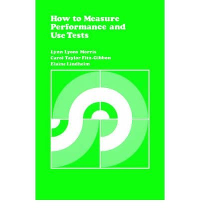 [How to Measure Performance and Use Tests] [by: Lynn Lyons Morris]