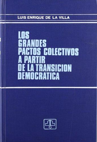 Grandes pactos colectivos a partirde la transicion democratica,los