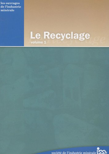 Le Recyclage : Volume 1