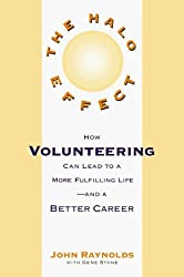 The Halo Effect: How Volunteering to Help Others Can Lead to a Better Career and a More Fulfilling Life by John Reynolds (1998-09-15)