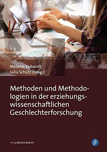 Methoden und Methodologien in der erziehungswissenschaftlichen Geschlechterforschung