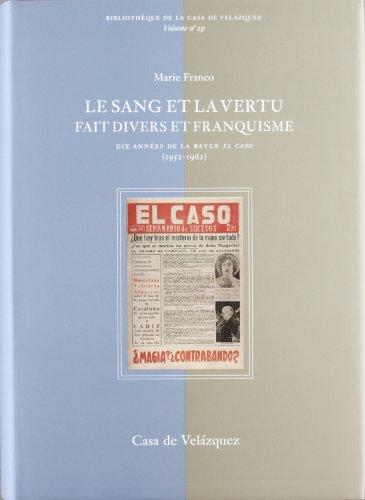le-sang-et-la-vertu-fait-divers-et-franquisme-dix-annees-de-la-revue-el-caso-1952-1962-bibliotheque-