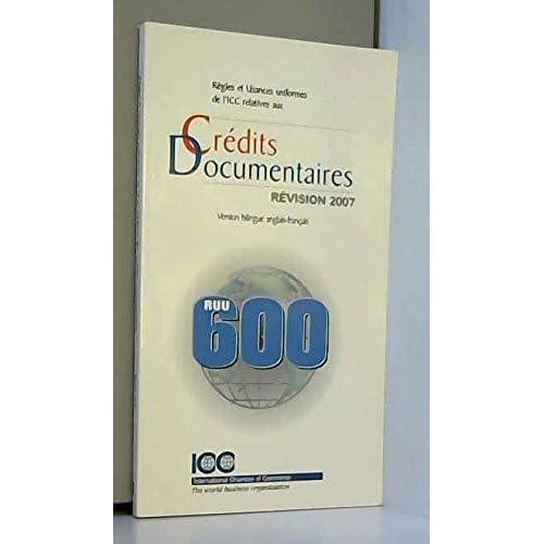 Règles et usances uniformes de l'ICC relatives aux crédits documentaires : Edition bilingue anglais-français
