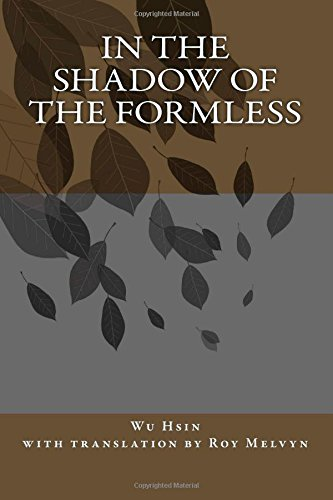 In the Shadow of the Formless: Volume 3 (The Lost Writings of Wu Hsin)