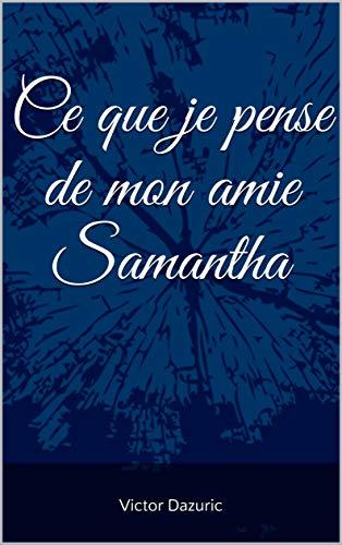 Couverture du livre Ce que je pense de mon amie Samantha
