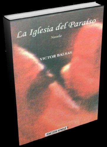 LA IGLESIA DEL PARAÍSO por VICTOR HUGO BALSAS