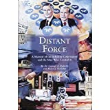 Distant Force: A Memoir of the Teledyne Corporation and the Man Who Created It by George A. Roberts (2007-01-01)