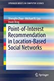 Point-of-Interest Recommendation in Location-Based Social Networks (SpringerBriefs in Computer Science)