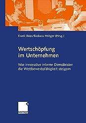 Wertschöpfung im Unternehmen: Wie innovative interne Dienstleister die Wettbewerbsfähigkeit steigern (German Edition)