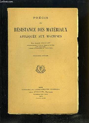 Précis de Résistance des Matériaux appliquée aux machines. par POUILLOT André