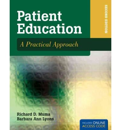 [(Patient Education: A Practical Approach with Access Code)] [Author: Richard D. Muma] published on (March, 2011)