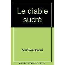 Le diable sucré. : Gâteaux, cannibalisme, mort et fécondité