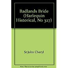 Badlands Bride (Harlequin Historical, No 327) by Cheryl St. John (1996-07-01)