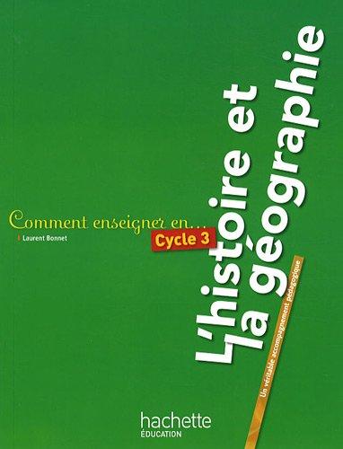 Comment enseigner en cycle 3 l'histoire et la géographie