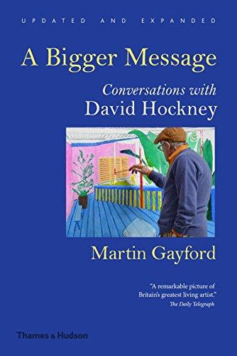 A Bigger Message: Conversations with David Hockney por Martin Gayford
