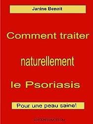 Comment traiter naturellement le psoriasis (Solutions naturelles pour votre santé t. 3)