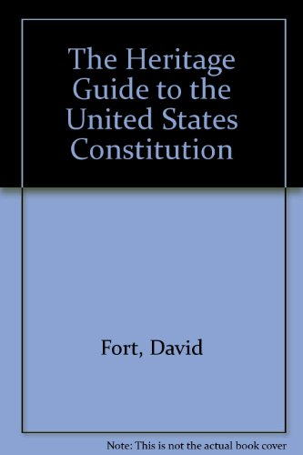 The Heritage Guide To The United States Constitution por David Forte
