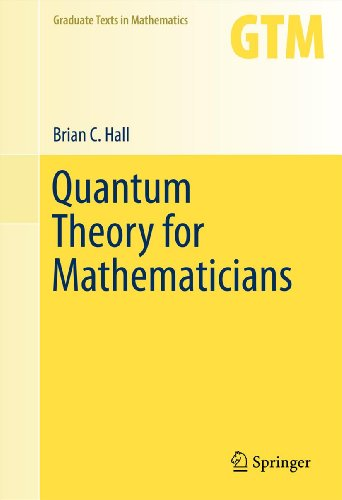 Quantum Theory for Mathematicians (Graduate Texts in Mathematics Book 267) (English Edition)