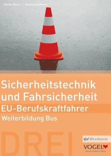 Sicherheitstechnik und Fahrsicherheit - EU- Berufskraftfahrer: Weiterbildung Bus Arbeits- und Lehrbuch