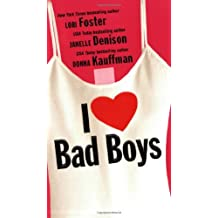 I Love Bad Boys by Lori Foster (2005-06-07)